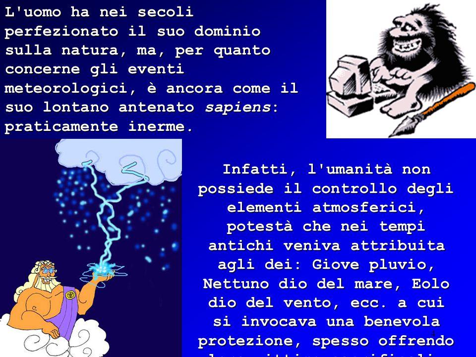 3 Qual è il contributo della meteorologia alla cultura della prevenzione e della sicurezza