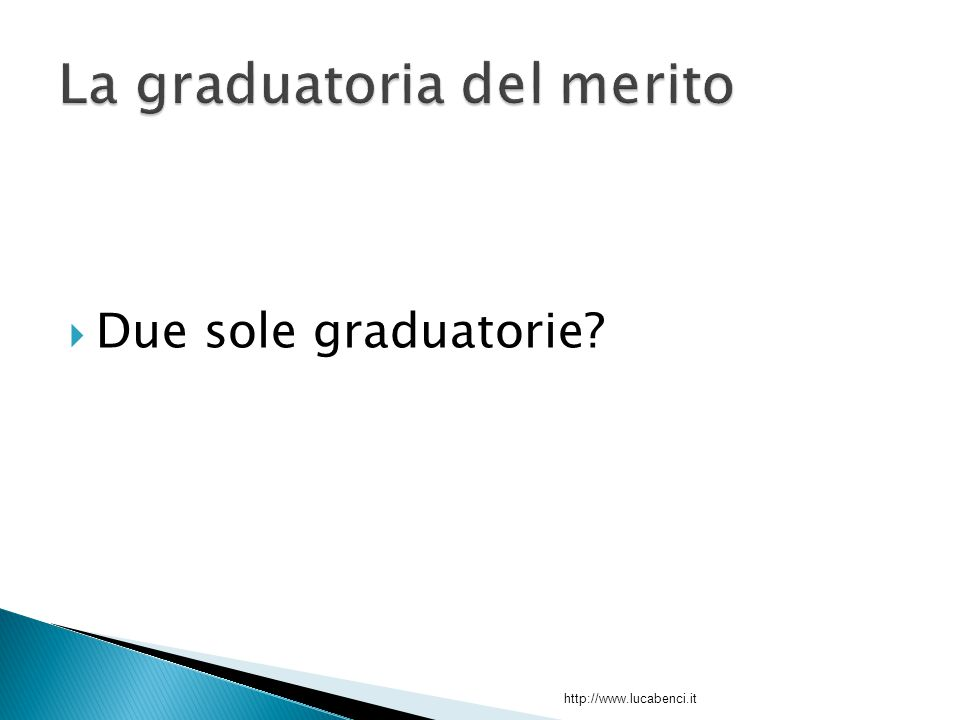  Due sole graduatorie http://www.lucabenci.it