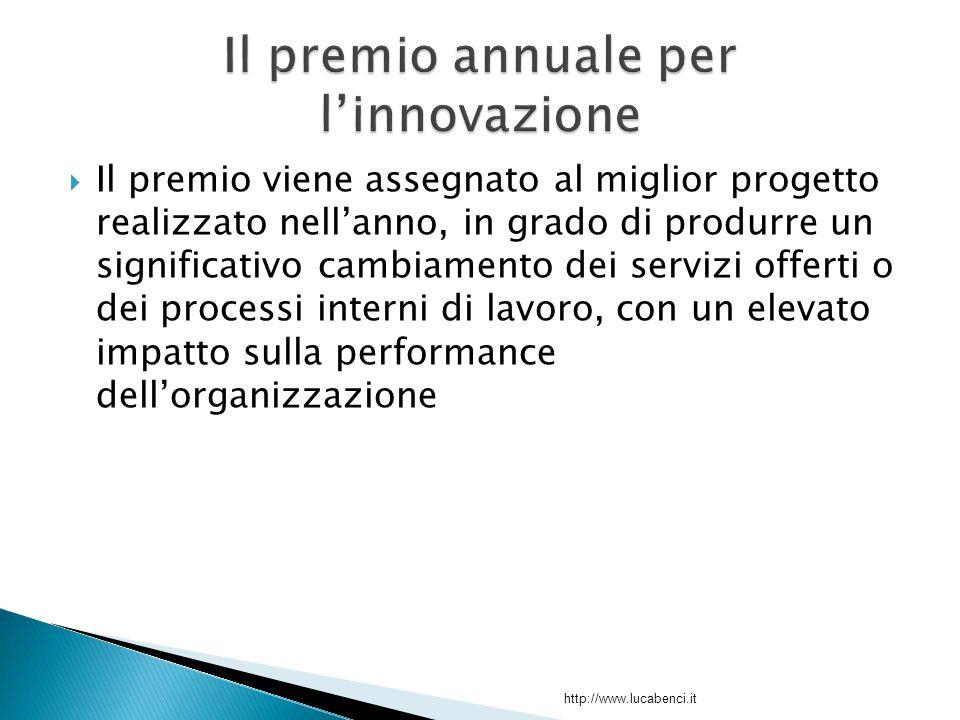  Il premio viene assegnato al miglior progetto realizzato nell'anno, in grado di produrre un significativo cambiamento dei servizi offerti o dei processi interni di lavoro, con un elevato impatto sulla performance dell'organizzazione http://www.lucabenci.it
