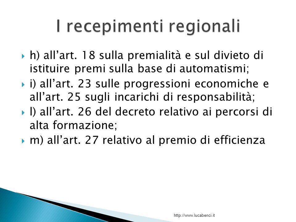  h) all'art. 18 sulla premialità e sul divieto di istituire premi sulla base di automatismi;  i) all'art. 23 sulle progressioni economiche e all'art