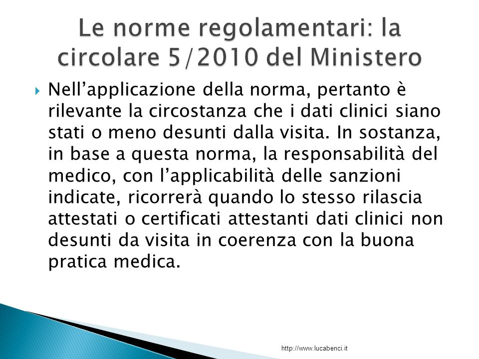  Nell'applicazione della norma, pertanto è rilevante la circostanza che i dati clinici siano stati o meno desunti dalla visita.