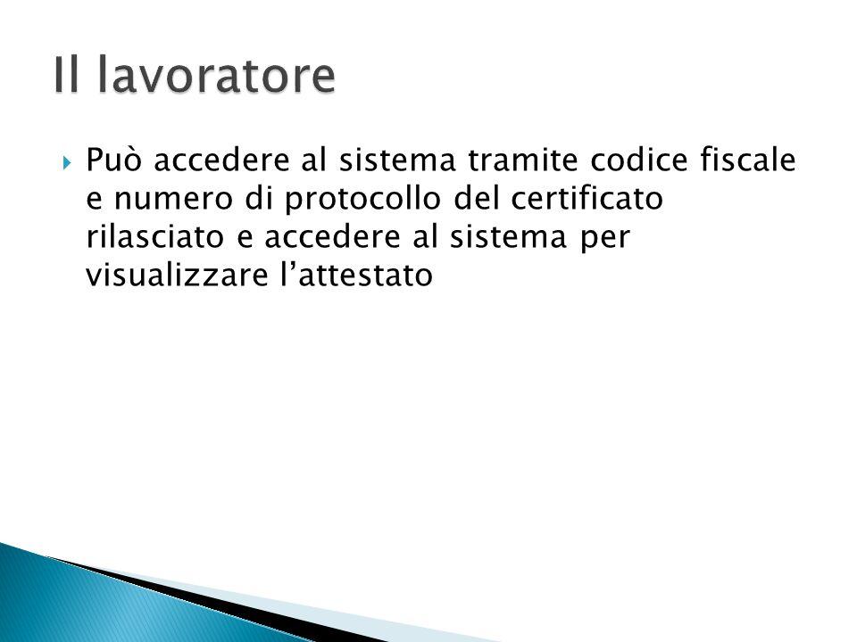  Può accedere al sistema tramite codice fiscale e numero di protocollo del certificato rilasciato e accedere al sistema per visualizzare l'attestato