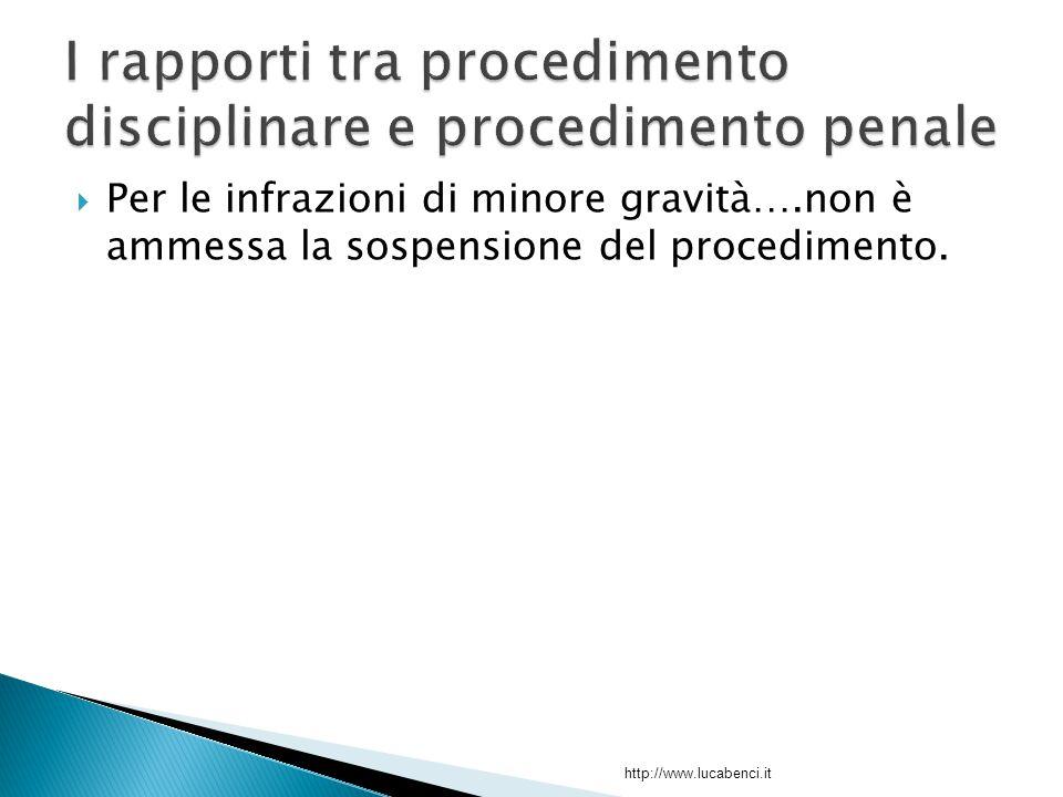  Per le infrazioni di minore gravità….non è ammessa la sospensione del procedimento.
