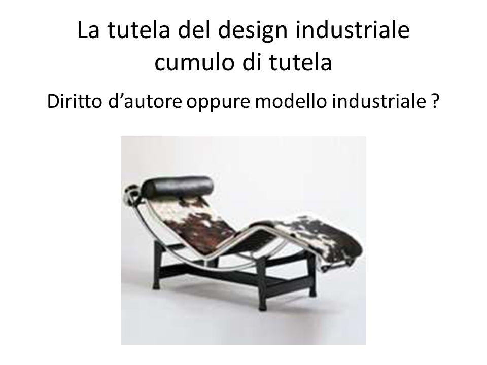 La tutela del design industriale cumulo di tutela Diritto d'autore oppure modello industriale ?