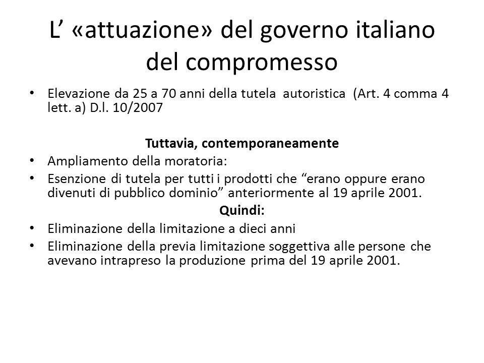 L' «attuazione» del governo italiano del compromesso Elevazione da 25 a 70 anni della tutela autoristica (Art. 4 comma 4 lett. a) D.l. 10/2007 Tuttavi