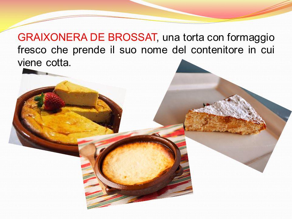 GRAIXONERA DE BROSSAT, una torta con formaggio fresco che prende il suo nome del contenitore in cui viene cotta.