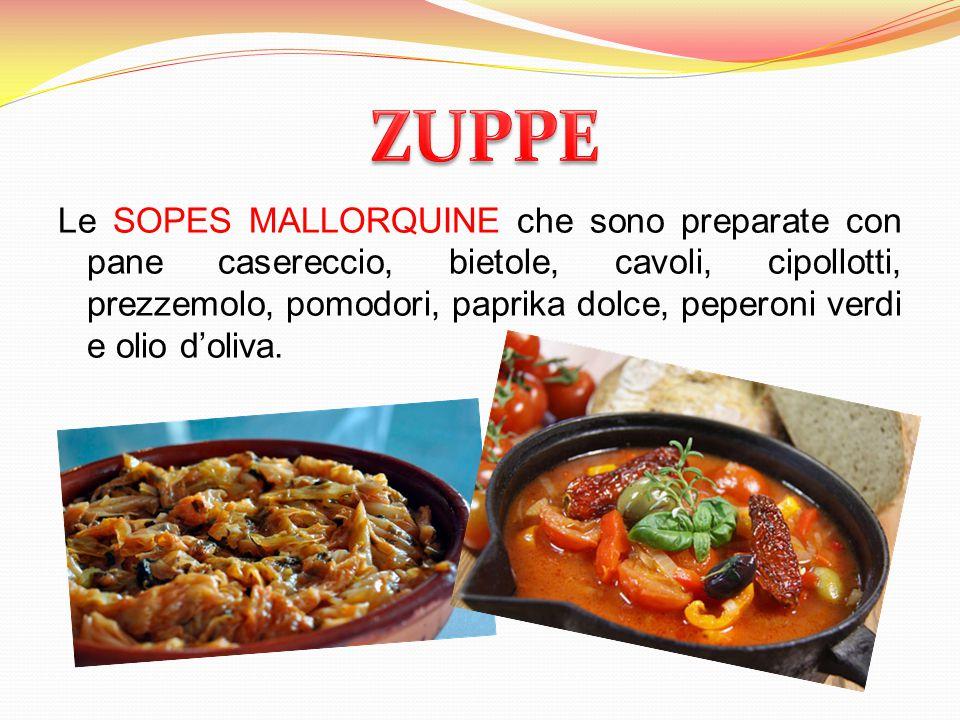 Le SOPES MALLORQUINE che sono preparate con pane casereccio, bietole, cavoli, cipollotti, prezzemolo, pomodori, paprika dolce, peperoni verdi e olio d'oliva.