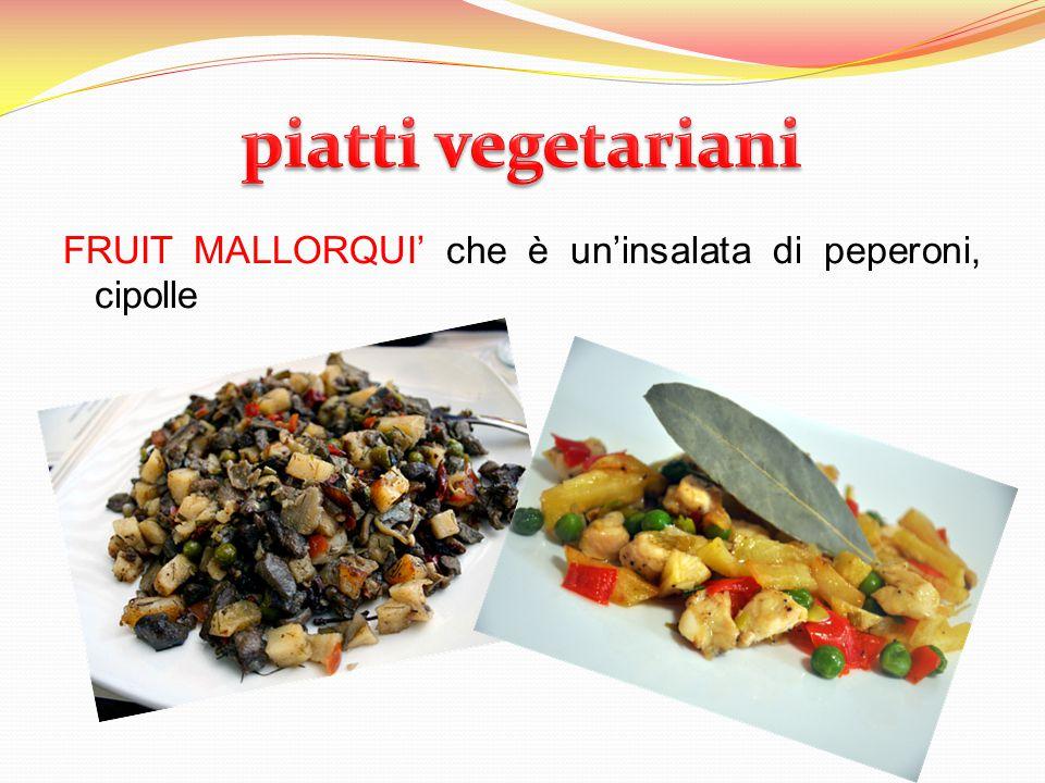 FRUIT MALLORQUI' che è un'insalata di peperoni, cipolle