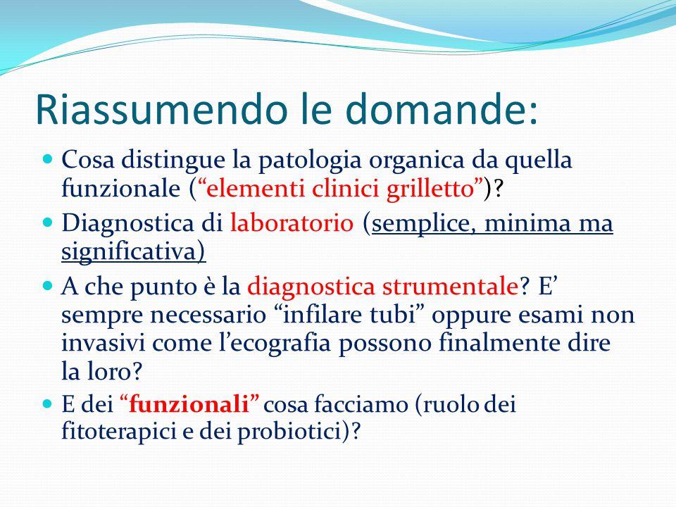 Riassumendo le domande: Cosa distingue la patologia organica da quella funzionale ( elementi clinici grilletto ).
