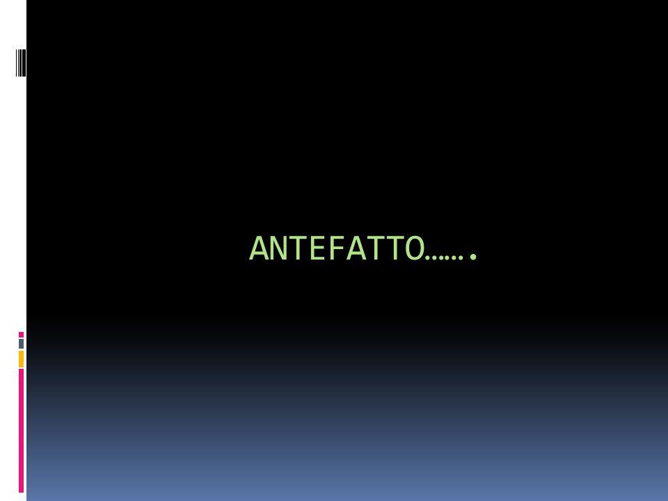 ANTEFATTO…….