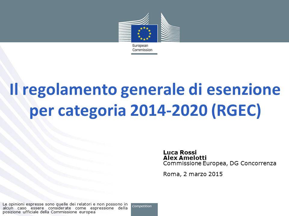 Il regolamento generale di esenzione per categoria 2014-2020 (RGEC) Le opinioni espresse sono quelle dei relatori e non possono in alcun caso essere c