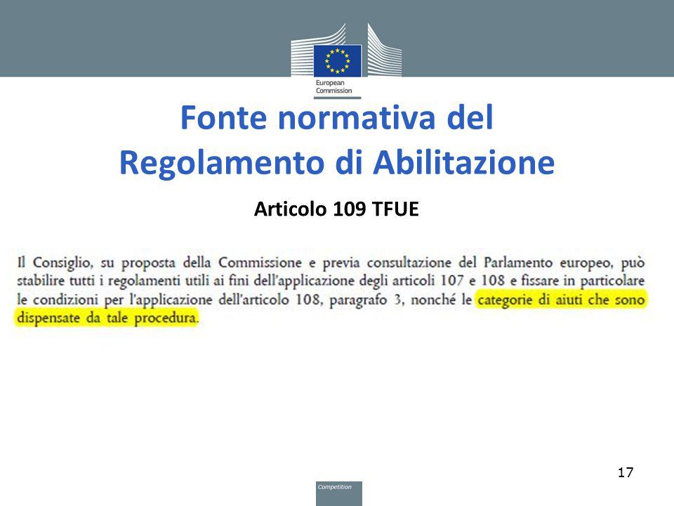 Fonte normativa del Regolamento di Abilitazione Articolo 109 TFUE 17