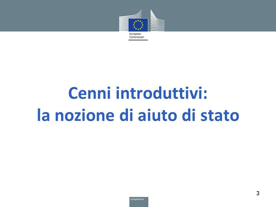 Cenni introduttivi: la nozione di aiuto di stato 3