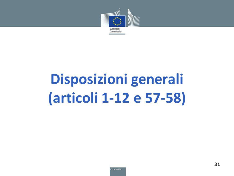 Disposizioni generali (articoli 1-12 e 57-58) 31