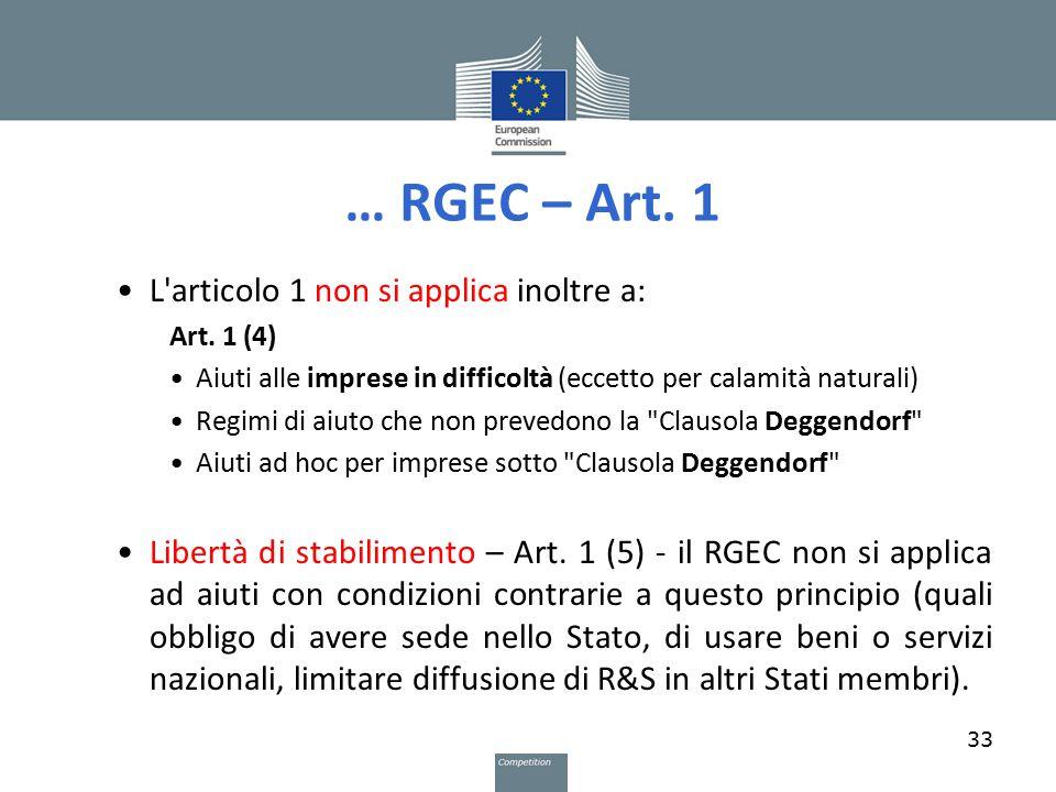 … RGEC – Art. 1 L'articolo 1 non si applica inoltre a: Art. 1 (4) Aiuti alle imprese in difficoltà (eccetto per calamità naturali) Regimi di aiuto che