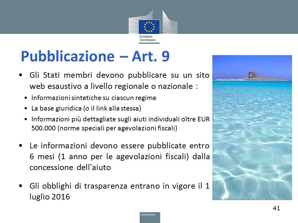 Pubblicazione – Art. 9 41 Gli Stati membri devono pubblicare su un sito web esaustivo a livello regionale o nazionale : Informazioni sintetiche su cia