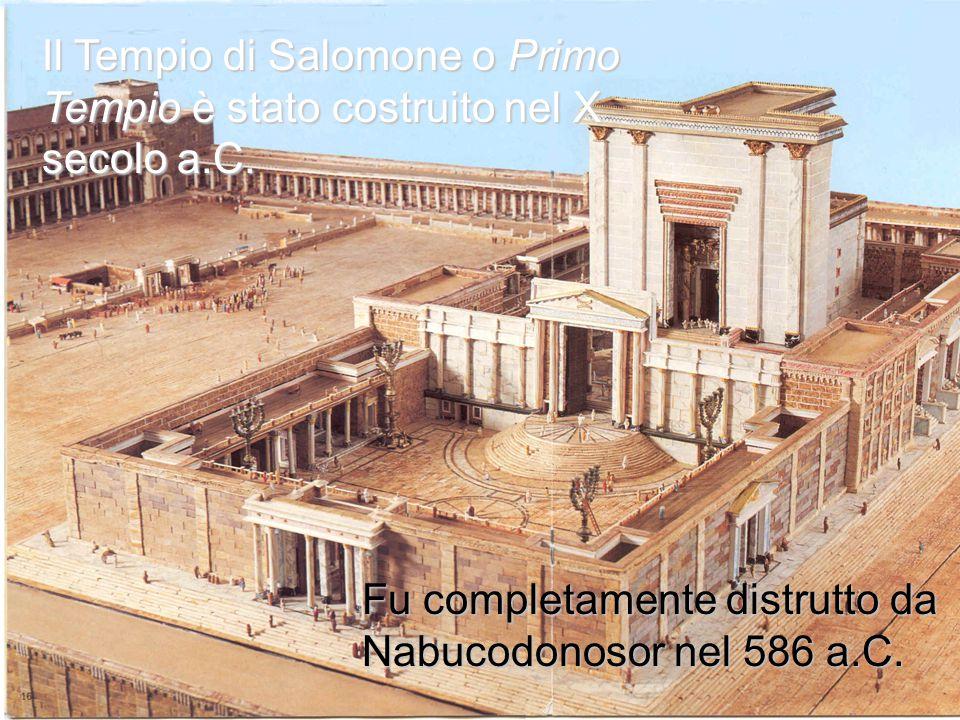 Il Secondo Tempio fu costruito al ritorno dall esilio babilonese a partire dal 536 a.C.