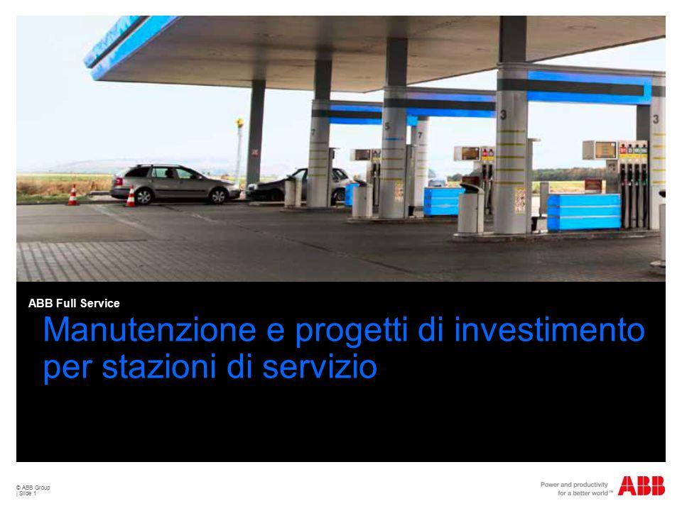 © ABB Group Slide 2 Scope ABB è presente in Italia nel settore dell'Asset Management per Gas & Fuel Retail Stations, ovvero nella gestione globale delle attività connesse in modo diretto ed indiretto alle reti di vendita di carburanti e di tutti i servizi per l'autotrasporto.