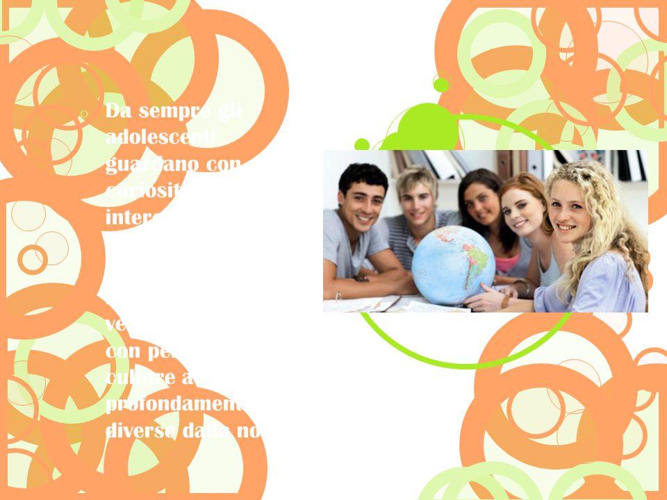 Fare clic sull'icona per inserire un'immagine  Da sempre gli adolescenti guardano con curiosità ed interesse verso esperienze in paesi esteri, che of