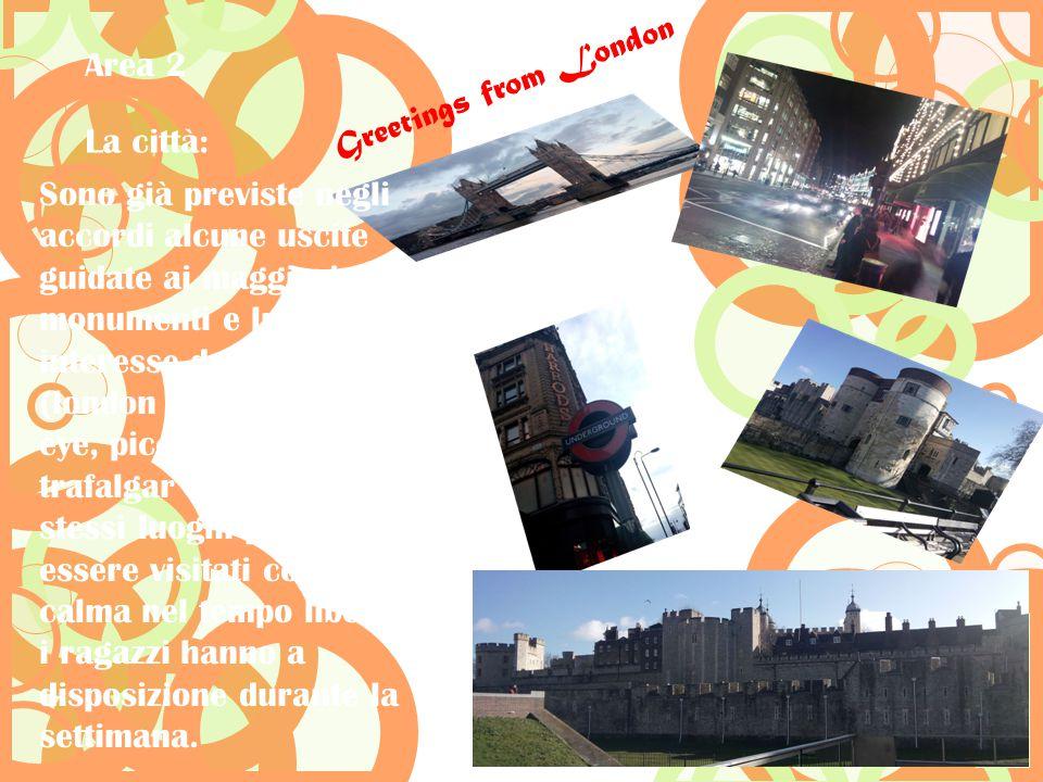 Sono già previste negli accordi alcune uscite guidate ai maggiori monumenti e luoghi di interesse della citta (london bridge, london eye, piccadilly c