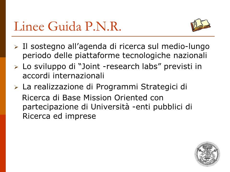 """Linee Guida P.N.R.  Il sostegno all'agenda di ricerca sul medio-lungo periodo delle piattaforme tecnologiche nazionali  Lo sviluppo di """"Joint -resea"""
