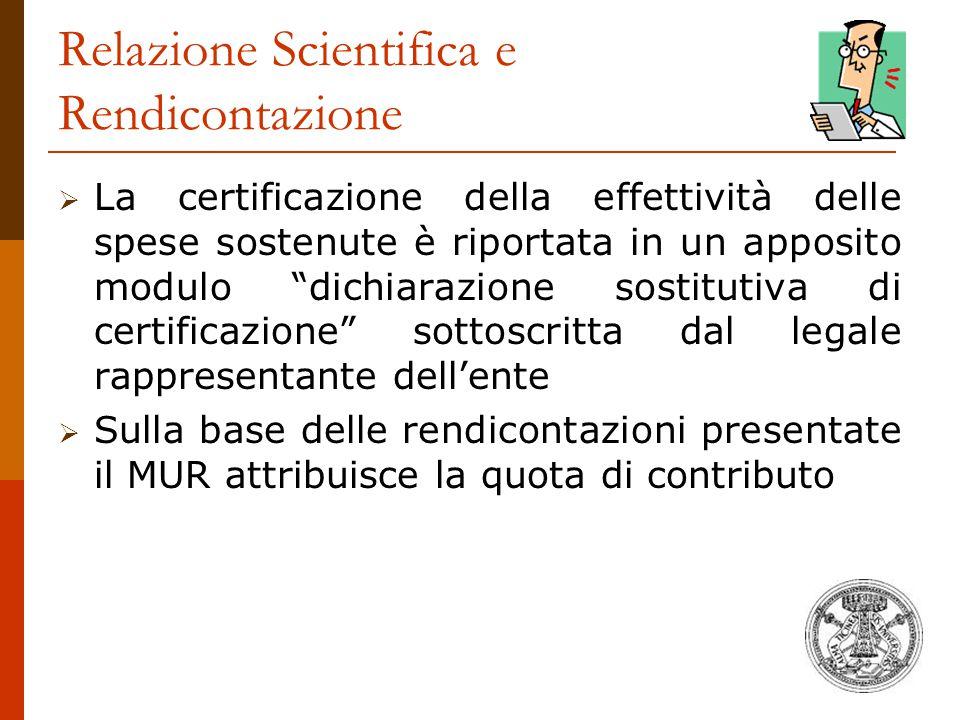 """Relazione Scientifica e Rendicontazione  La certificazione della effettività delle spese sostenute è riportata in un apposito modulo """"dichiarazione s"""
