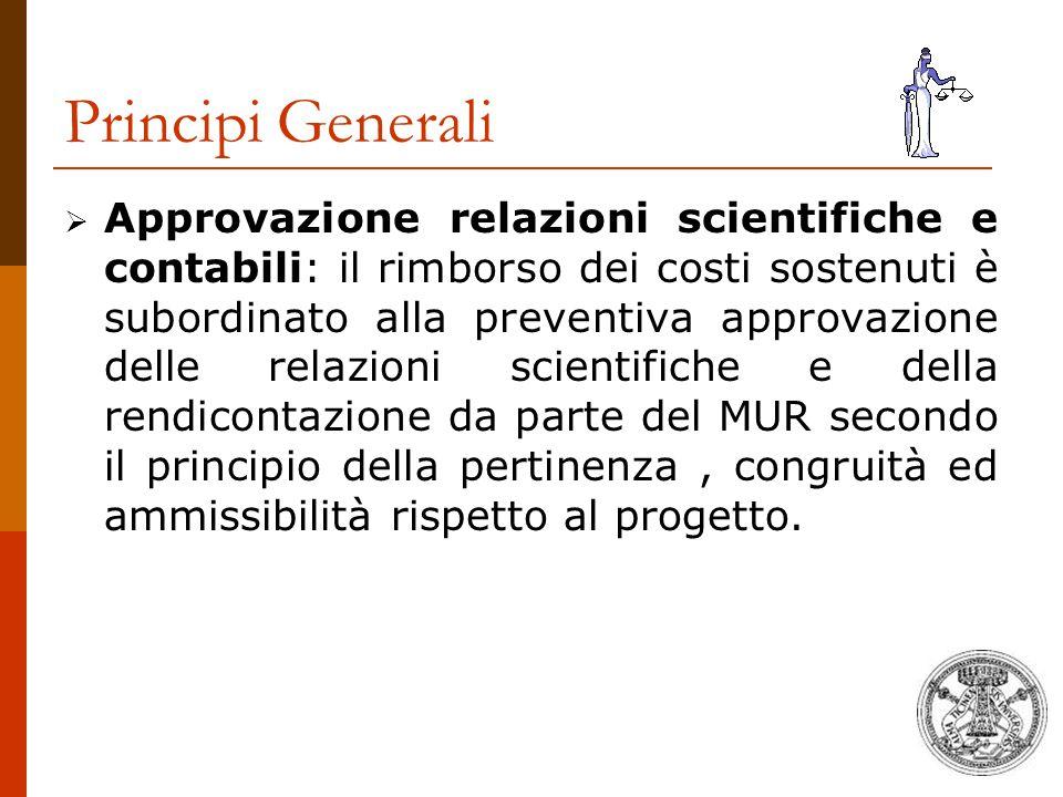 Principi Generali  Approvazione relazioni scientifiche e contabili: il rimborso dei costi sostenuti è subordinato alla preventiva approvazione delle