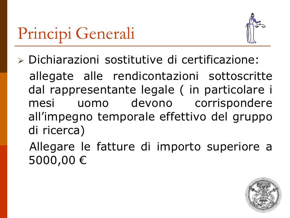 Principi Generali  Dichiarazioni sostitutive di certificazione: allegate alle rendicontazioni sottoscritte dal rappresentante legale ( in particolare