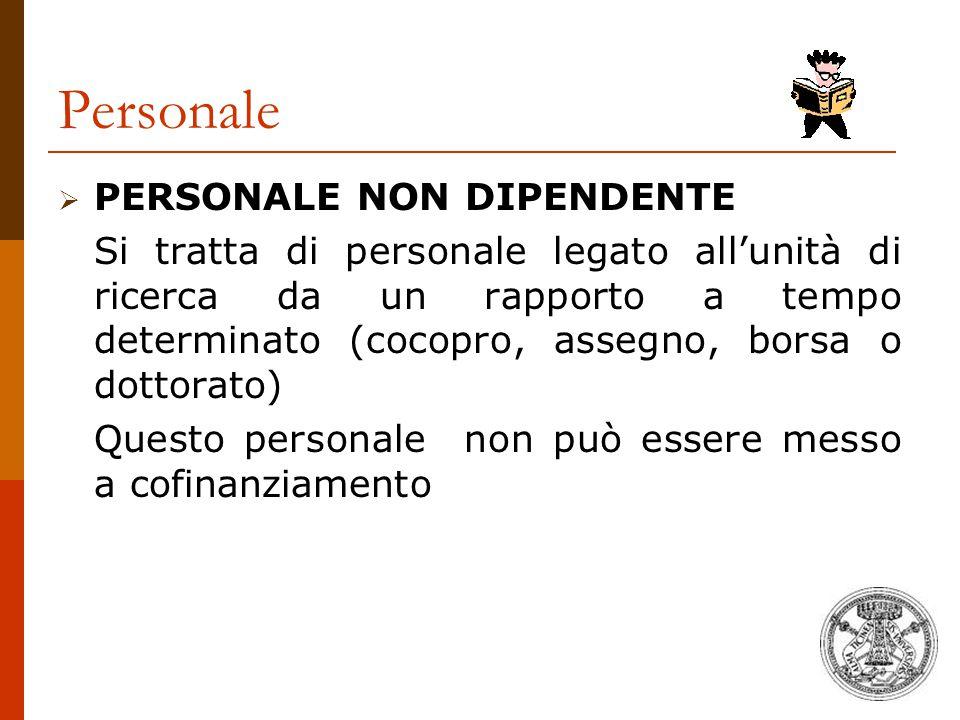 Personale  PERSONALE NON DIPENDENTE Si tratta di personale legato all'unità di ricerca da un rapporto a tempo determinato (cocopro, assegno, borsa o