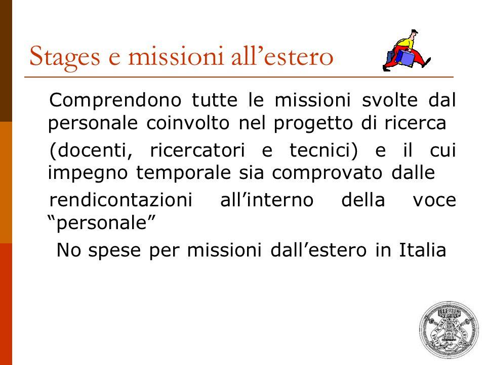 Stages e missioni all'estero Comprendono tutte le missioni svolte dal personale coinvolto nel progetto di ricerca (docenti, ricercatori e tecnici) e i