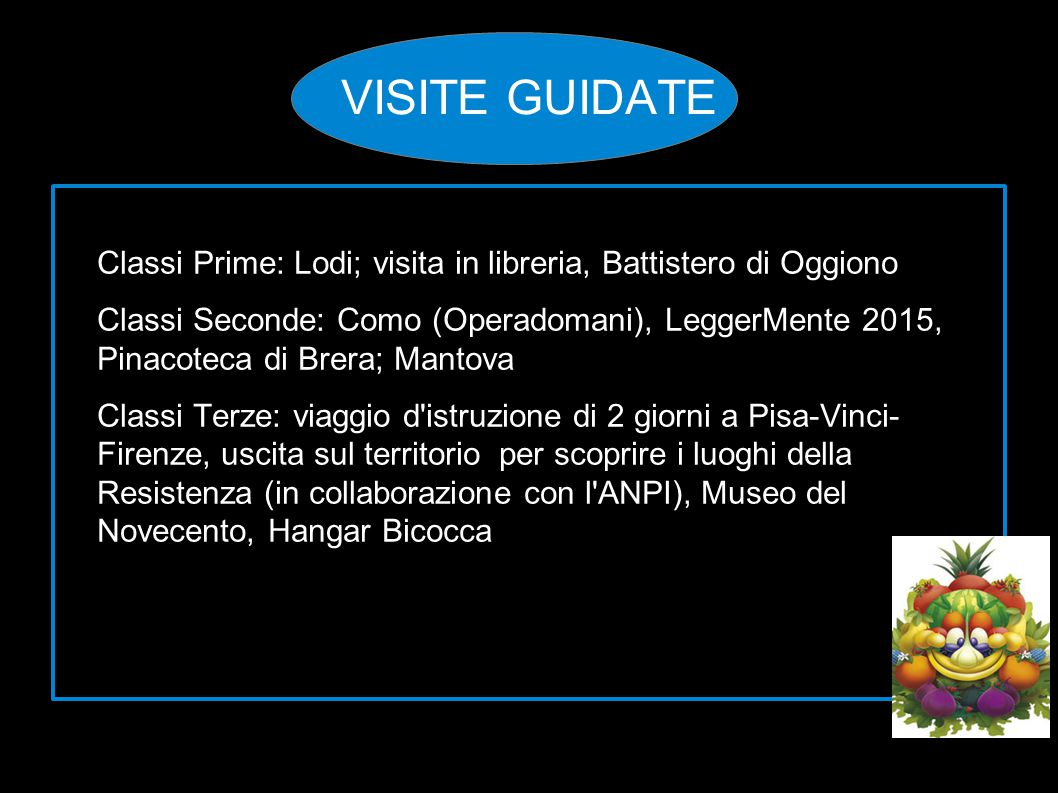 VISITE GUIDATE Classi Prime: Lodi; visita in libreria, Battistero di Oggiono Classi Seconde: Como (Operadomani), LeggerMente 2015, Pinacoteca di Brera