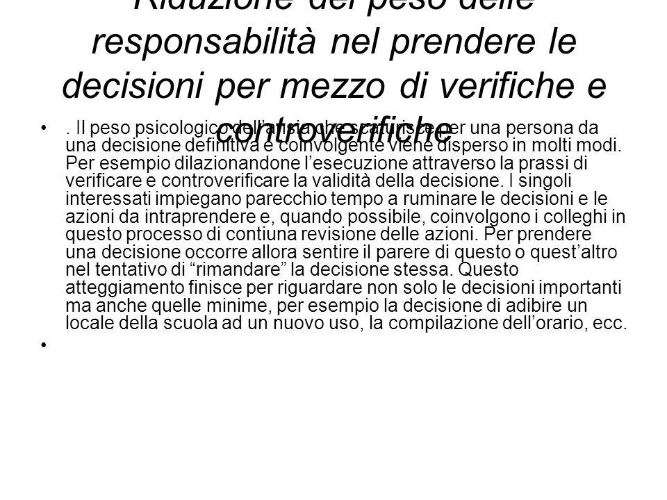 Riduzione del peso delle responsabilità nel prendere le decisioni per mezzo di verifiche e controverifiche.