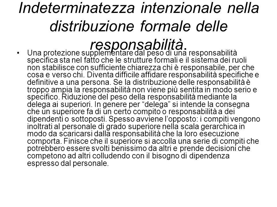 Indeterminatezza intenzionale nella distribuzione formale delle responsabilità.