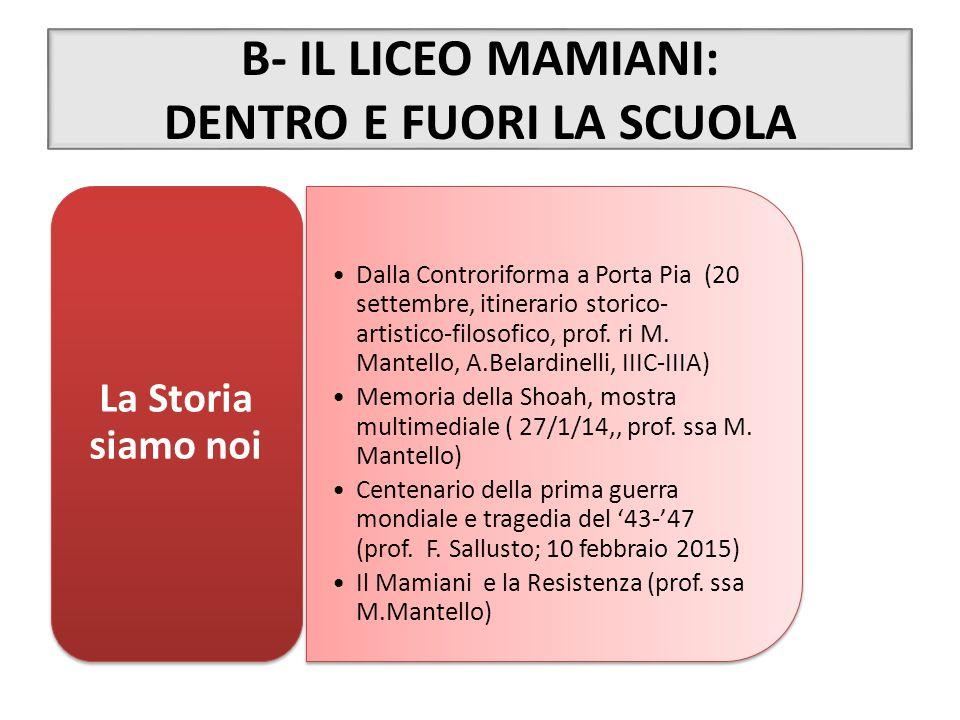 B- IL LICEO MAMIANI: DENTRO E FUORI LA SCUOLA Dalla Controriforma a Porta Pia (20 settembre, itinerario storico- artistico-filosofico, prof. ri M. Man