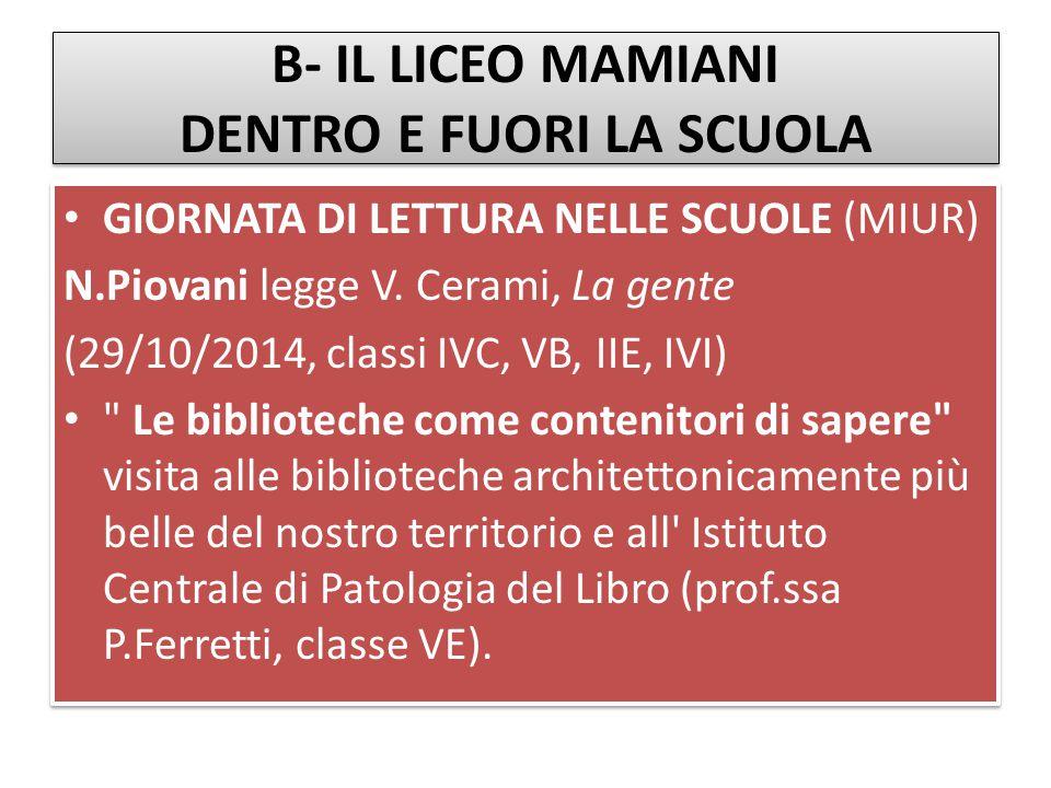 B- IL LICEO MAMIANI DENTRO E FUORI LA SCUOLA GIORNATA DI LETTURA NELLE SCUOLE (MIUR) N.Piovani legge V. Cerami, La gente (29/10/2014, classi IVC, VB,