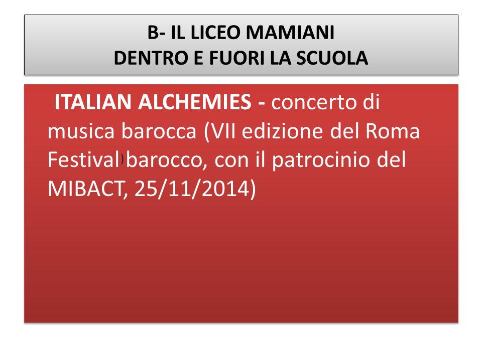 B- IL LICEO MAMIANI DENTRO E FUORI LA SCUOLA ITALIAN ALCHEMIES - concerto di musica barocca (VII edizione del Roma Festival barocco, con il patrocinio