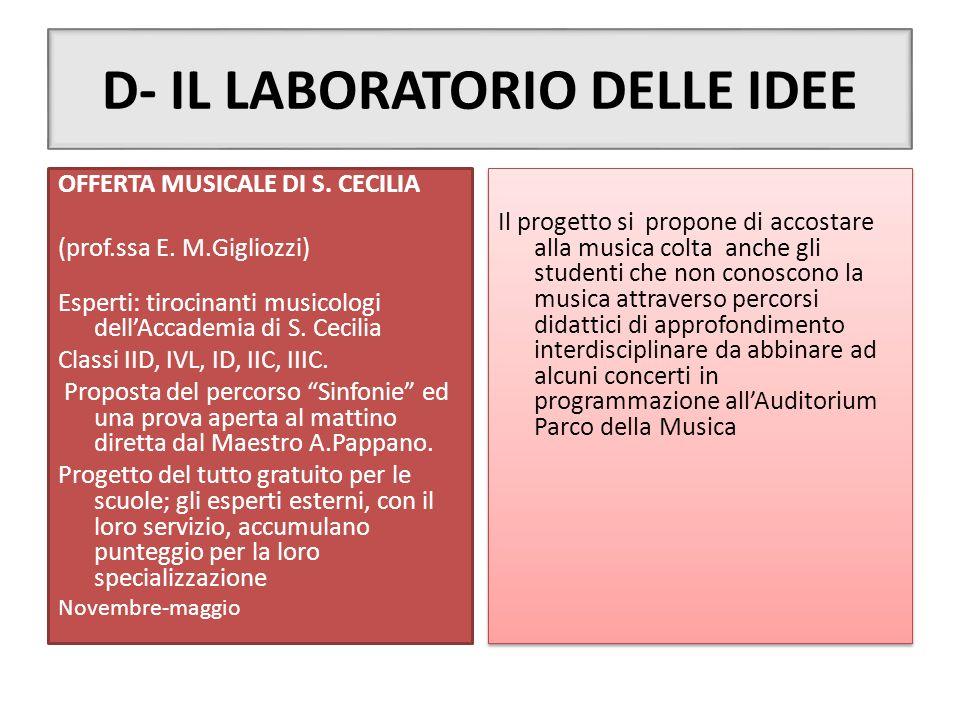 D- IL LABORATORIO DELLE IDEE OFFERTA MUSICALE DI S. CECILIA (prof.ssa E. M.Gigliozzi) Esperti: tirocinanti musicologi dell'Accademia di S. Cecilia Cla