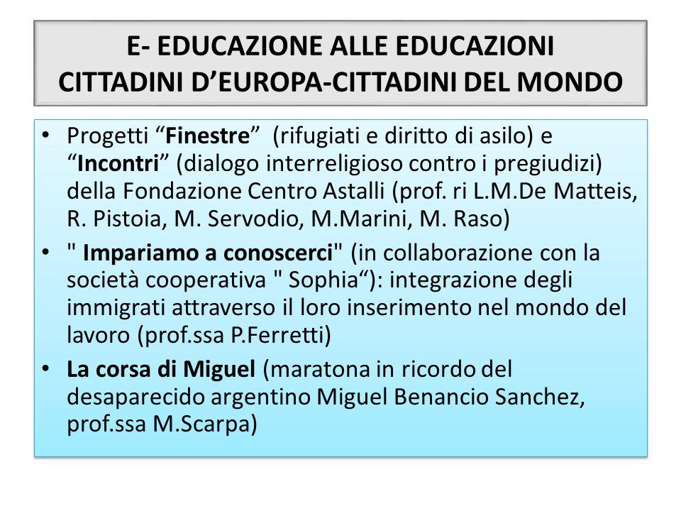 """E- EDUCAZIONE ALLE EDUCAZIONI CITTADINI D'EUROPA-CITTADINI DEL MONDO Progetti """"Finestre"""" (rifugiati e diritto di asilo) e """"Incontri"""" (dialogo interrel"""