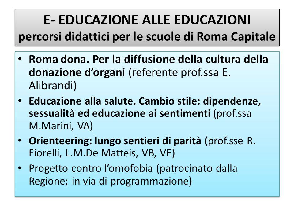 E- EDUCAZIONE ALLE EDUCAZIONI percorsi didattici per le scuole di Roma Capitale Roma dona. Per la diffusione della cultura della donazione d'organi (r
