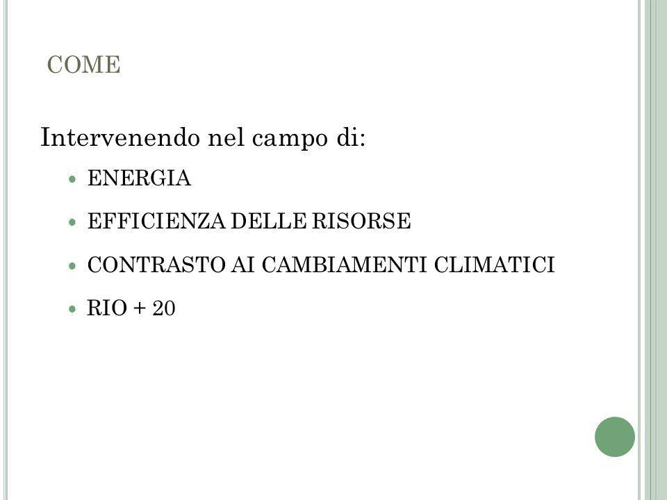 E NERGIA Europa 2020 per una crescita intelligente, sostenibile e inclusiva (giugno 2010), ha inserito l'energia tra i settori d'intervento prioritari integrandovi gli obiettivi UE fissati dal pacchetto clima-energia per il 2020: ridurre le emissioni di gas a effetto serra del 20%, aumentare la quota di energie rinnovabili al 20% e migliorare l efficienza energetica del 20%.