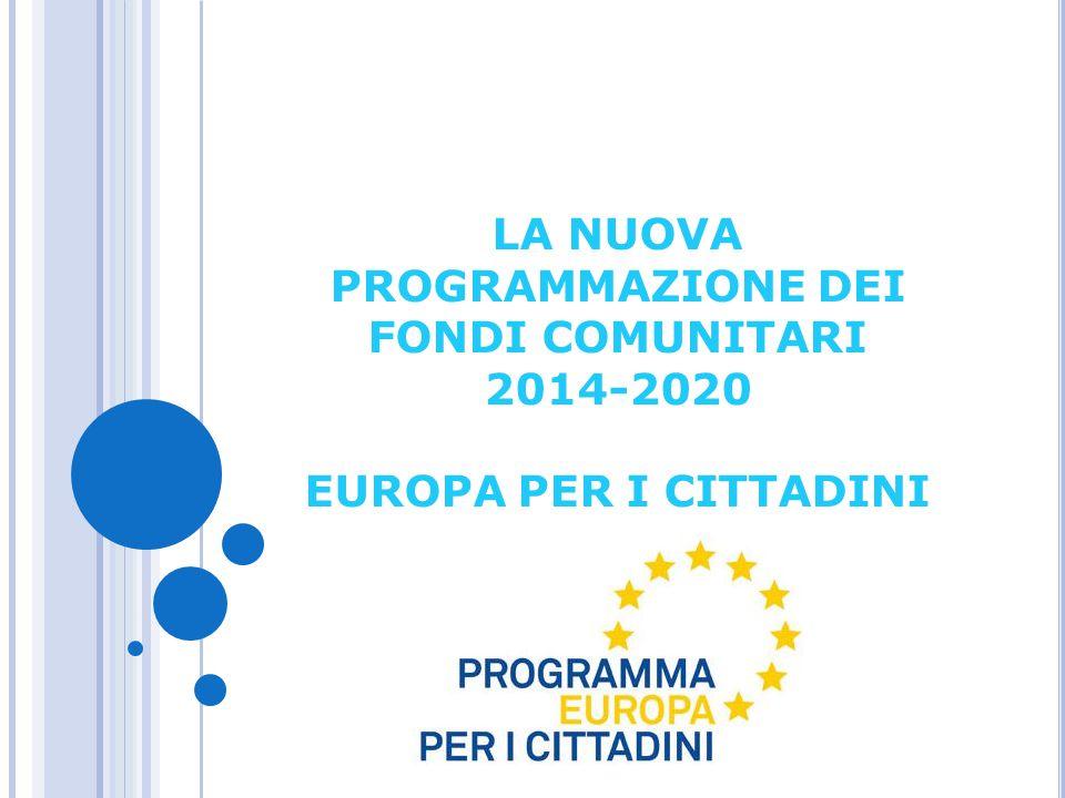 OBIETTIVI Il Programma Europa per i Cittadini 2014-2020 mira ad avvicinare i cittadini europei all'Unione Europea, proponendosi di colmare la distanza, talvolta dai primi avvertita, dalle istituzioni europee.