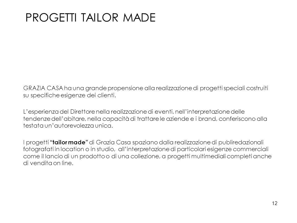 PROGETTI TAILOR MADE GRAZIA CASA ha una grande propensione alla realizzazione di progetti speciali costruiti su specifiche esigenze dei clienti. L'esp