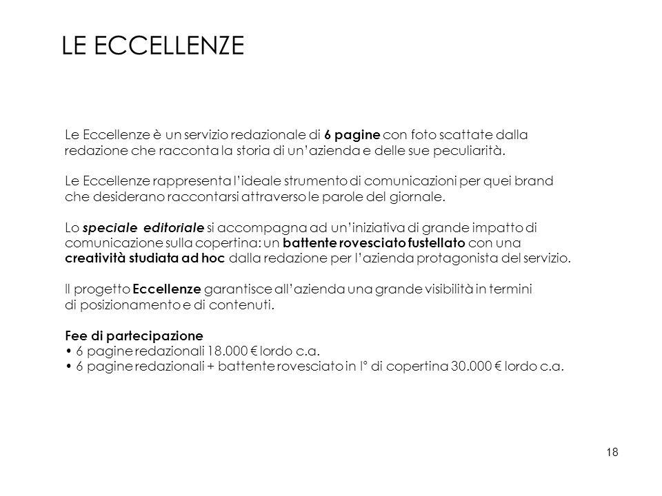 LE ECCELLENZE Le Eccellenze è un servizio redazionale di 6 pagine con foto scattate dalla redazione che racconta la storia di un'azienda e delle sue peculiarità.