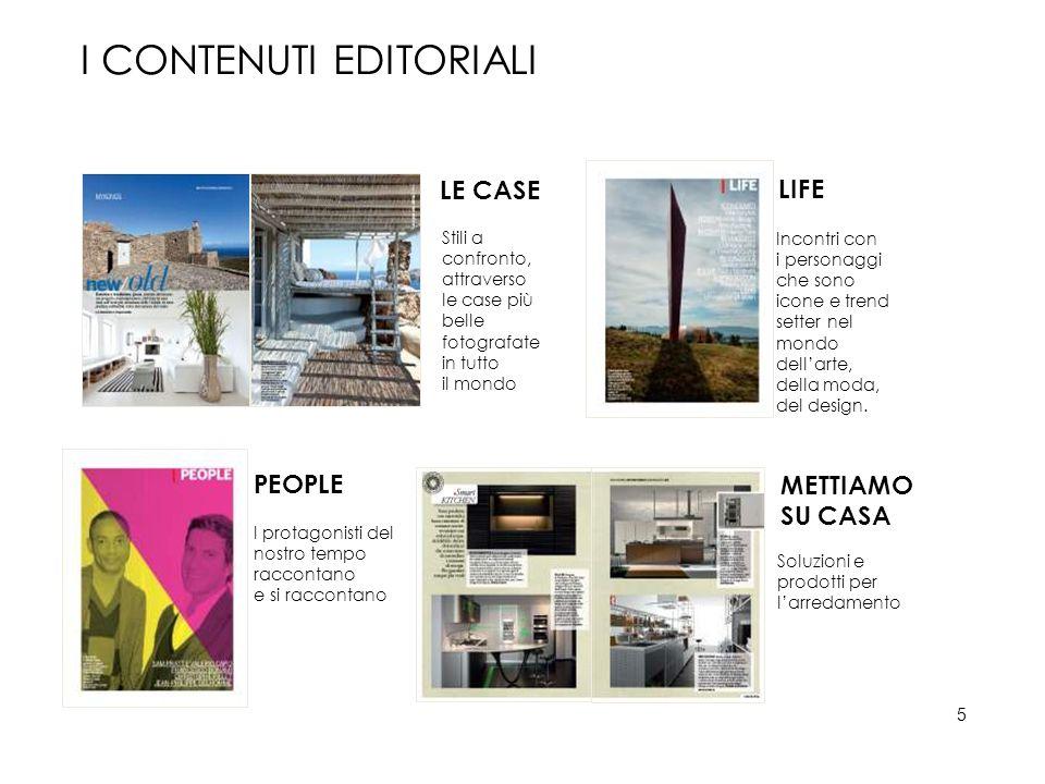 LE CASE Stili a confronto, attraverso le case più belle fotografate in tutto il mondo LIFE Incontri con i personaggi che sono icone e trend setter nel