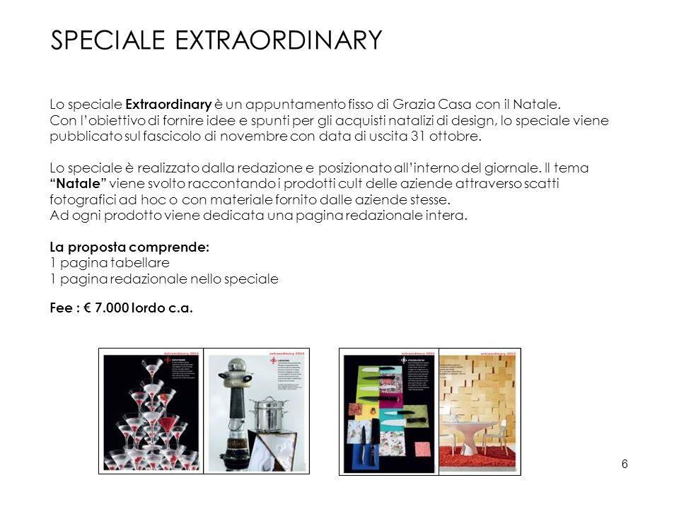 SPECIALE EXTRAORDINARY Lo speciale Extraordinary è un appuntamento fisso di Grazia Casa con il Natale. Con l'obiettivo di fornire idee e spunti per gl