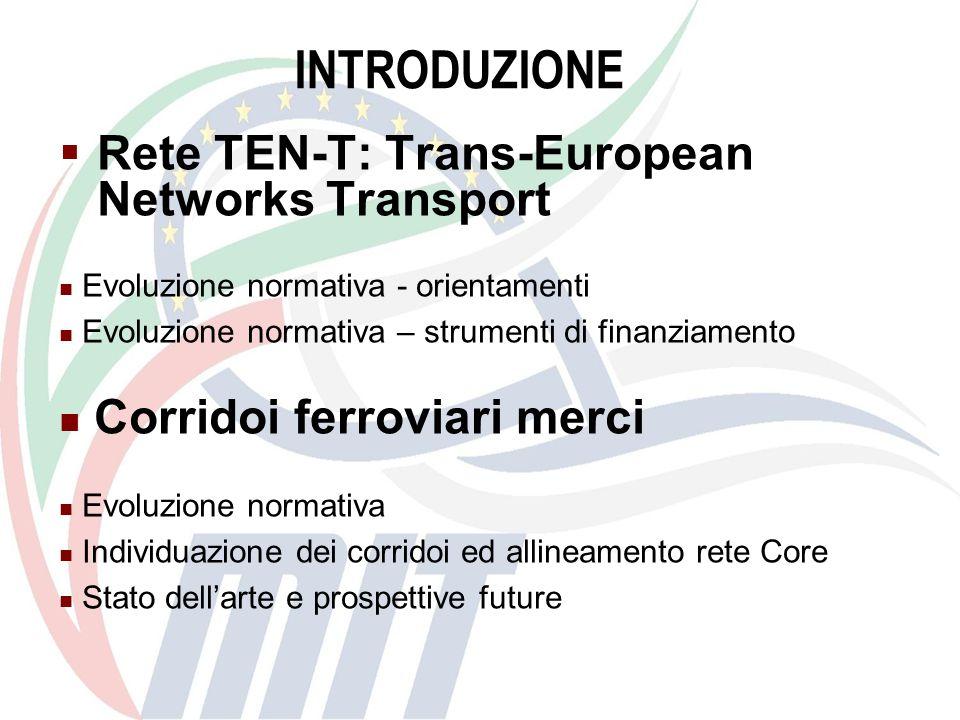 Rete TEN-T (Trans-European NetworksTransport) : A partire dalla metà degli anni ottanta la Rete Transeuropea dei Trasporti (TEN-T) ha costituito il quadro per lo sviluppo delle infrastrutture dirette a permettere il buon funzionamento del mercato interno e rafforzare la coesione economica, sociale nonché una migliore accessibilità in tutta l Unione europea.