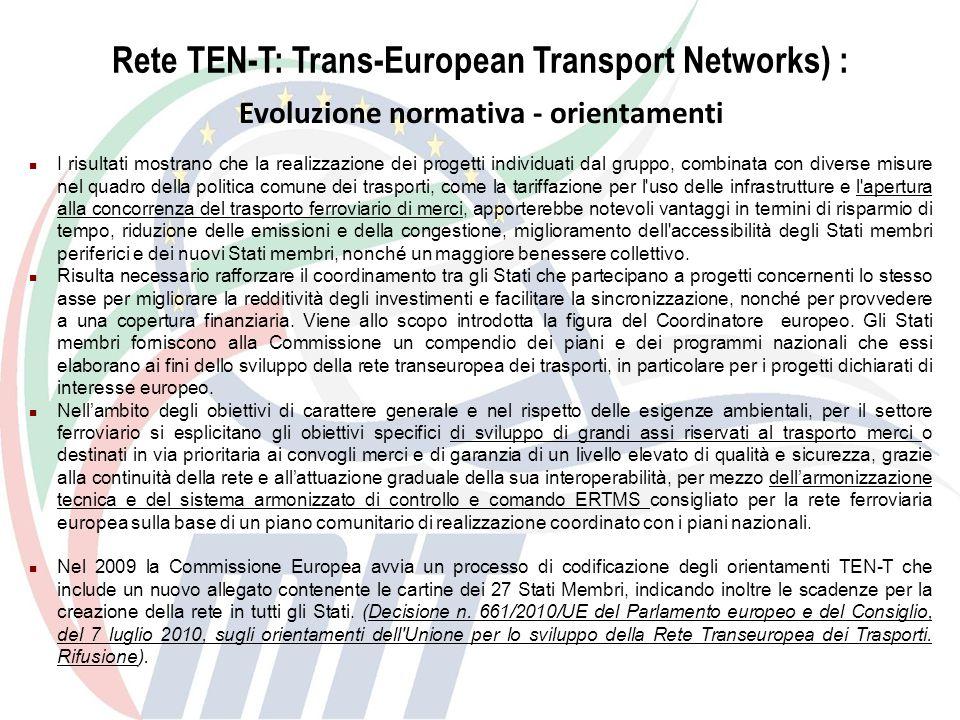 Rete TEN-T: Trans-European Transport Networks) : Evoluzione normativa - orientamenti I risultati mostrano che la realizzazione dei progetti individuat