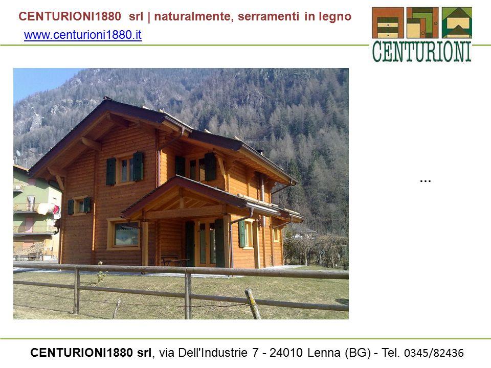 CENTURIONI1880 srl | naturalmente, serramenti in legno CENTURIONI1880 srl, via Dell Industrie 7 - 24010 Lenna (BG) - Tel.
