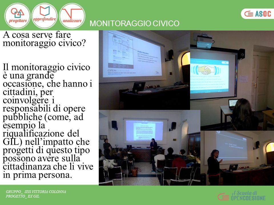 MONITORAGGIO CIVICO A cosa serve fare monitoraggio civico? Il monitoraggio civico è una grande occasione, che hanno i cittadini, per coinvolgere i res