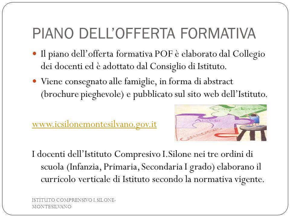 PIANO DELL'OFFERTA FORMATIVA Il piano dell'offerta formativa POF è elaborato dal Collegio dei docenti ed è adottato dal Consiglio di Istituto. Viene c